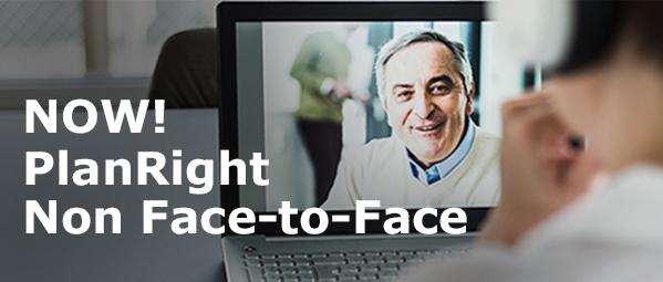 Now! PlanRight Non Face-to-Face